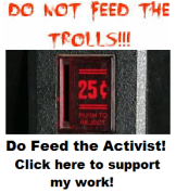 Do Feed the Activist