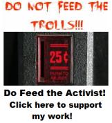 Do Feed the Activist