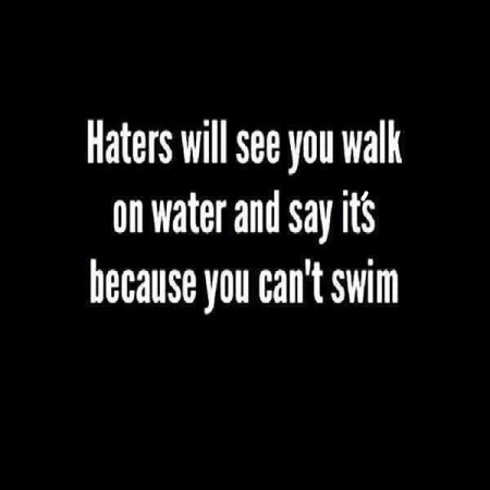 Haters Walk on Water