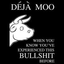 Bullshit Deja Moo