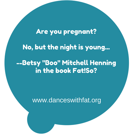 Clever Comebacks: When You're Mistaken for Pregnant – Dances With Fat
