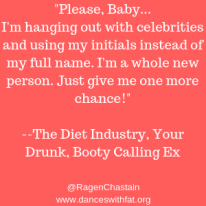 Diet Industry booty call