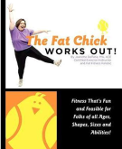 The Fat Chick Works Out