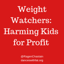 Weight Watchers is Harming Kids for Profit Fight Back.