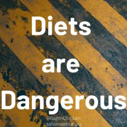 Diets are Dangerous