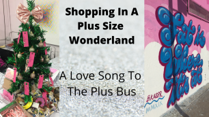 Shopping In A Plus Size Wonderland