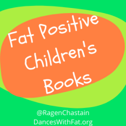 Fat Positive Children's Books (1)